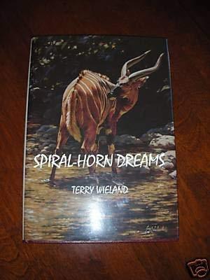 Spiral-Horn Dreams: Wieland, Terry