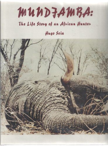 Mundjamba: The Life Story of an African Hunter: Seia, Hugo