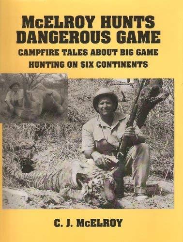 McElroy Hunts Dangerous Game