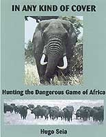 In Any Kind of Cover: Hunting the: Seia, Hugo