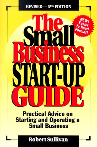 The Small Business Start-Up Guide (1882480198) by Robert Sullivan