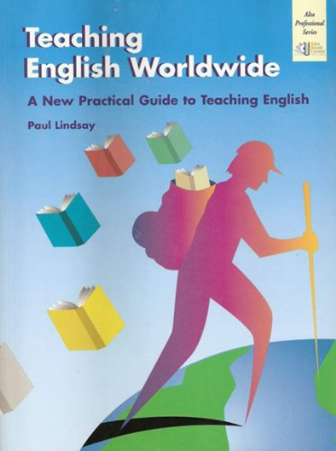 9781882483778: Teaching English Worldwide: A Practice Guide to Teaching English (Alta Professional Series)