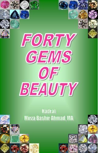 Forty Gems of Beauty: Mirza Bashir Ahmad
