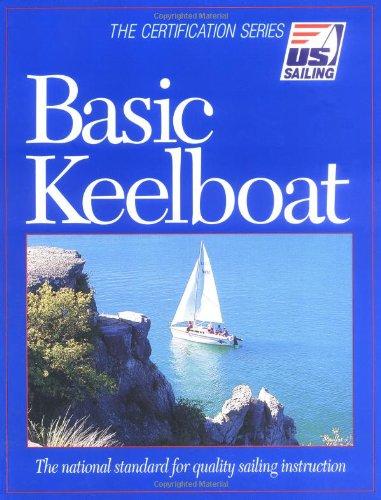 9781882502219: Basic Keelboat (U.S. Sailing Certification)