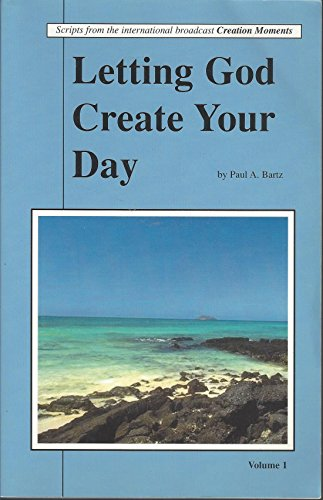 9781882510078: Letting God Create Your Day: Scripts from the Broadcast Creation Moments (Volume 1)