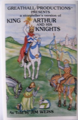 King Arthur and His Knights: Jim Weiss