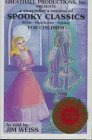 Spooky Classics for Children: The Canterville Ghost, Dr. Heidegger's Experiment, the Sending of Dana Da (9781882513185) by Jim Weiss; Nathaniel Hawthorne; Rudyard Kipling; Oscar Wilde
