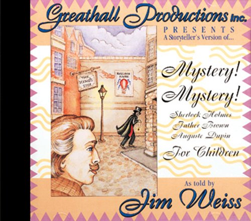 Mystery! Mystery! for Children: Sherlock Holmes, Father Brown, Auguste Dupin (188251338X) by Jim Weiss