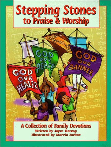 Stepping Stones to Paise & Worship; a Collection of Family Devotions: Herzog, Joyce