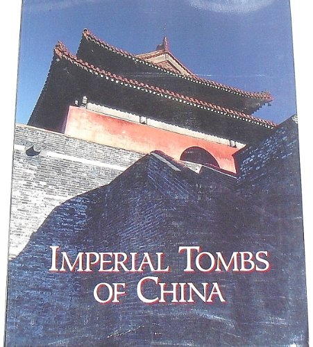 9781882516056: Imperial Tombs of China