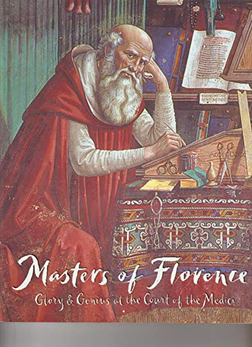 9781882516193: Masters of Florence Glory & Genius at the Court of the Medici