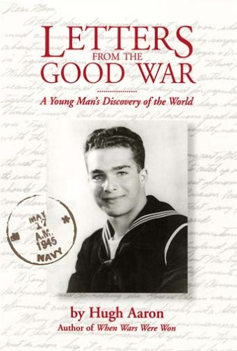 9781882521043: Letters from the Good War: A Young Man's Discovery of the World