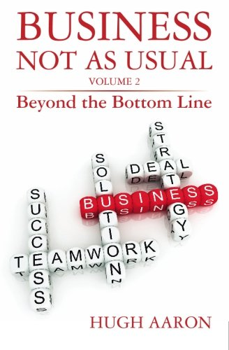 9781882521111: Business Not as Usual: Beyond the Bottom Line