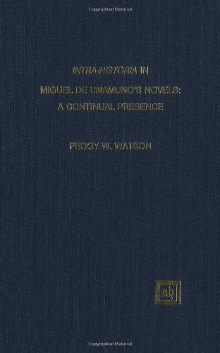 9781882528004: Intra-Historia in Miguel De Unamuno's Novels: A Continual Presence (Scripta Humanistica)