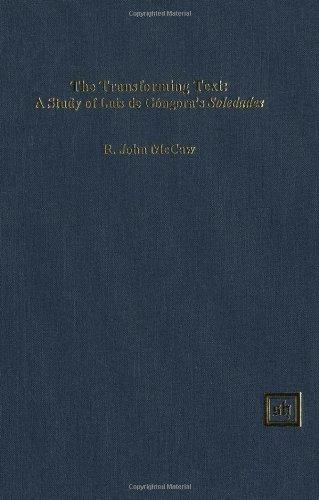 9781882528325: The Transforming Text: A Study of Luis De Gongora's Soledades