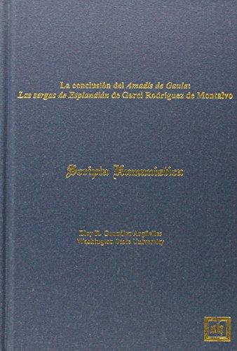 9781882528363: LA Conclusion Del Amadis De Gaula: Las Sergas De Esplandian De Garci Rodriguez De Montalvo (Spanish Edition)