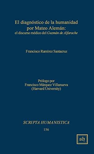 9781882528462: El diagnostico de la humanidad por Mateo Aleman: el discurso medico del Guzman de Alfarache (Scripta Humanistica) (Spanish Edition)