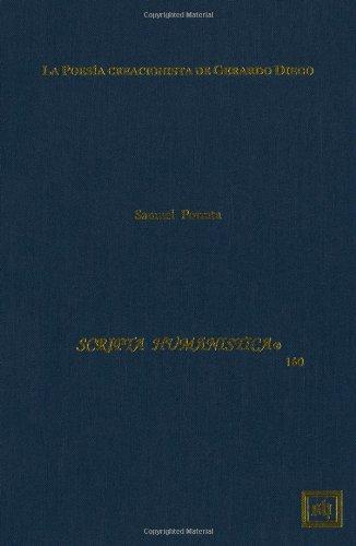 9781882528509: La Poesía creacionista de Gerardo Diego (Scripta Humanistica) (Spanish Edition)
