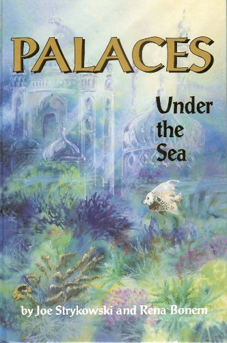 Palaces Under the Sea: A Guide to: Strykowski, Joe;Bonem, Rena