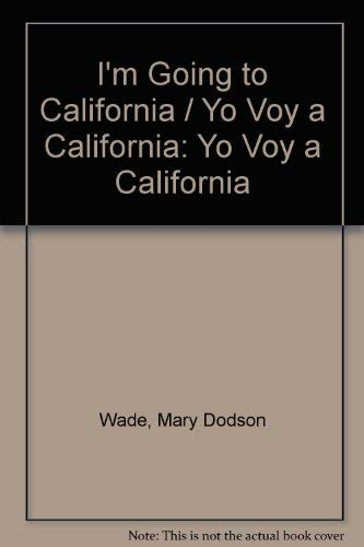 I'm Going to California / Yo Voy: Wade, Mary Dodson,