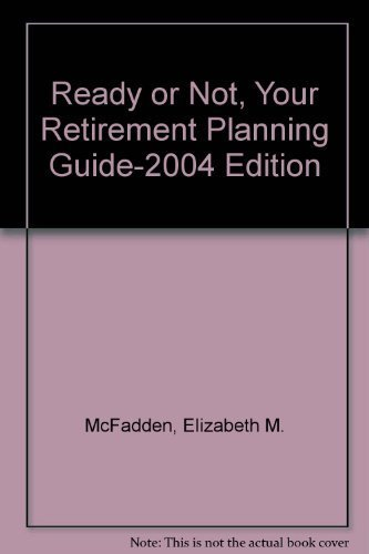 9781882548118: Ready or Not, Your Retirement Planning Guide-2004 Edition