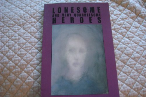 Lonesome and Very Quarrelsome Heroes (Inscribed to