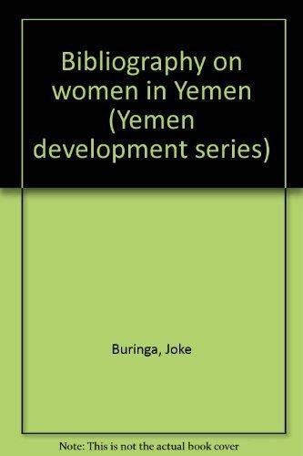 9781882557004: Bibliography on women in Yemen (Yemen development series)