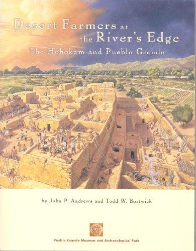 9781882572304: Desert farmers at the river's edge: The Hohokam and Pueblo Grande