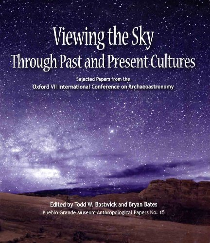9781882572380: Viewing the Sky Through Past and Present Cultures: Selected Papers from the Oxford VII International Conference on Archaeoastronomy