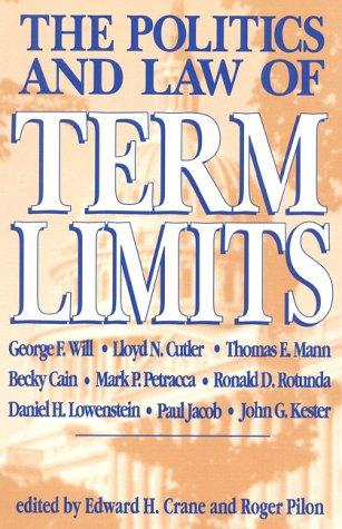 The Politics and Law of Term Limits: Roger Pilon, Edward