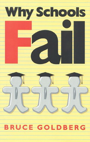 9781882577392: Why Schools Fail: The Denial of Individuality and the Decline of Learning