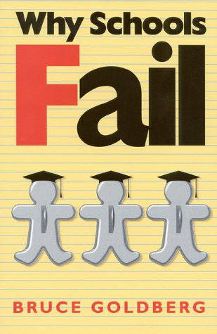 9781882577408: Why Schools Fail: The Denial of Individuality and the Decline of Learning
