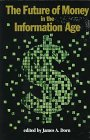 The Future of Money in the Information Age