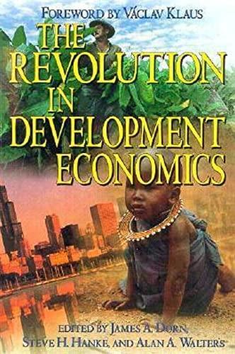 The Revolution in Development Economics: James A. Dorn