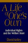9781882577705: A Life of One's Own: Individual Rights and the Welfare State