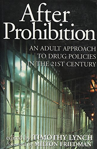 After Prohibition - An Adult Approach to Drug Policies in the 21st Century