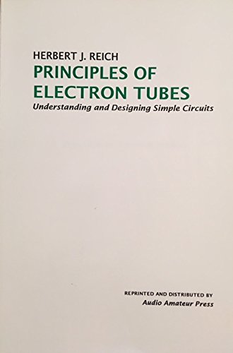 Principles of Electron Tubes : Understanding and: Herbert J. Reich