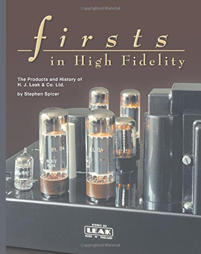 9781882580316: Firsts in High Fidelity: The Products and History of H.J. Leak & Co. Ltd.