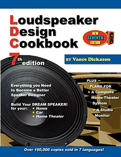 Loudspeaker Design Cookbook 7th Edition: Vance Dickason
