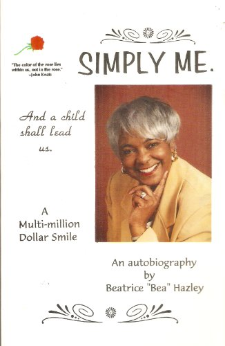 Simply Me! an Autobiography: An Autobiography of Beatrice I. Hazley: Unknown
