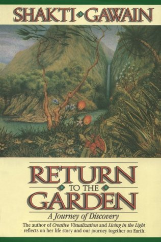 9781882591046: Return to the Garden: A Journey of Discovery