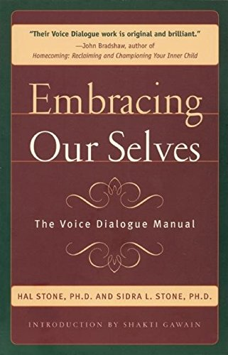 Embracing Ourselves: The Voice Dialogue Manual - Hal Stone, Sidra Stone