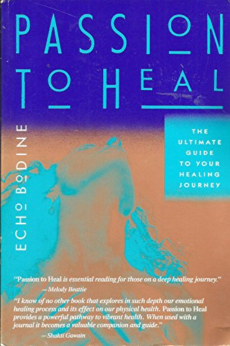 9781882591169: Passion to Heal: The Ultimate Guide to Your Healing Journey
