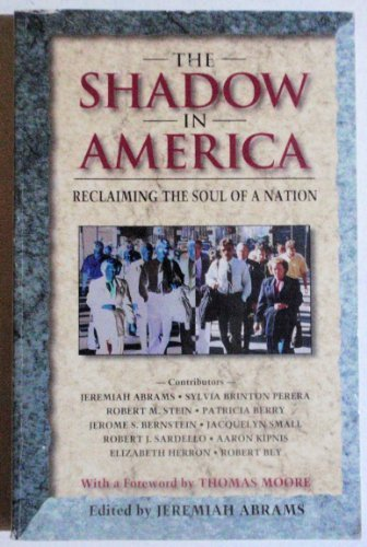 The Shadow in America : Reclaiming the: Jeremiah Abrams (Editor)