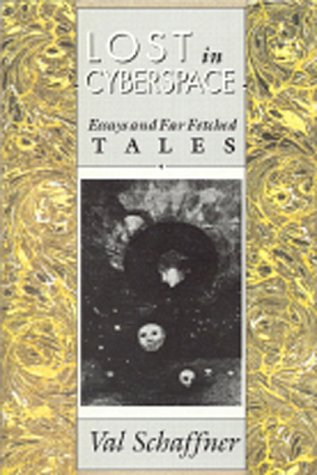 Lost in Cyberspace: Essays and Far Fetched Tales