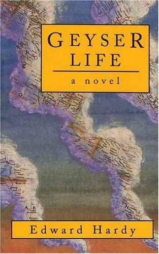 Geyser Life: Hardy, Edward R., Editor