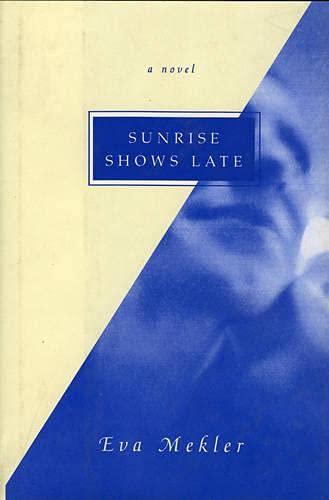 9781882593170: Sunrise Shows Late: A Novel