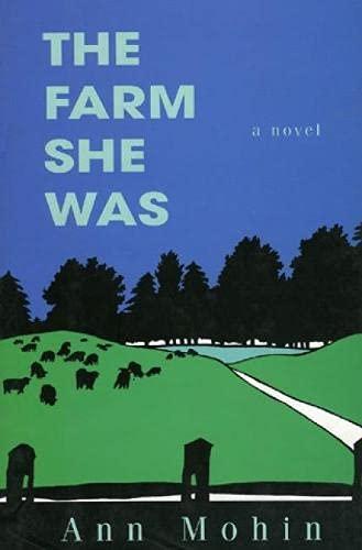 The Farm She Was: Mohin, Ann