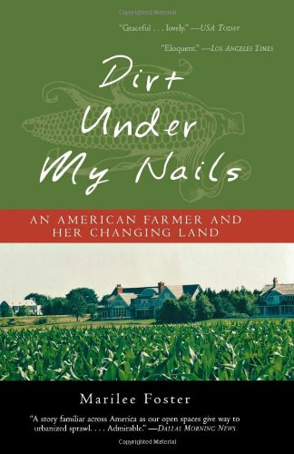 9781882593545: Dirt Under My Nails: An American Farmer and Her Changing Land