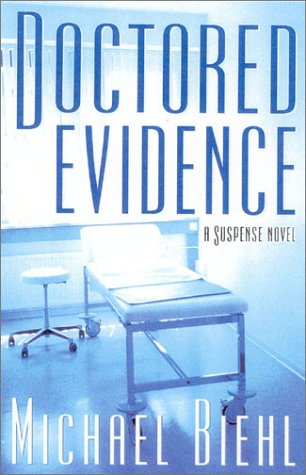 Doctored Evidence: A Suspense Novel: Biehl, Michael